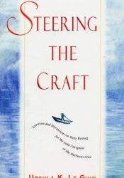Steering the Craft: Exercises and Discussions on Story Writing for the Lone Navigator or the Mutinous Crew Pdf Book
