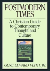 Postmodern Times: A Christian Guide to Contemporary Thought and Culture Pdf Book