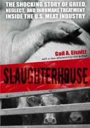 Slaughterhouse: The Shocking Story of Greed, Neglect, And Inhumane Treatment Inside the U.S. Meat Industry Pdf Book