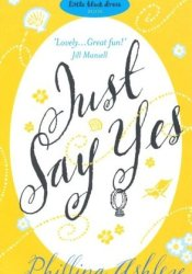 Just Say Yes Pdf Book