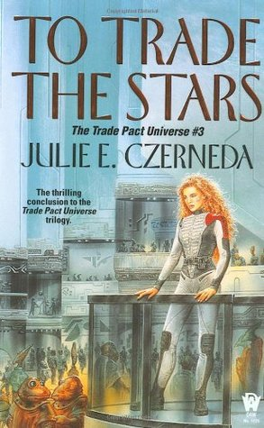 To Trade the Stars (Trade Pact Universe, #3)