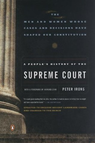A People's History of the Supreme Court: The Men and Women Whose Cases and Decisions Have Shaped Our Constitution