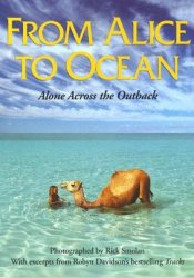 From Alice to Ocean: Alone Across the Outback Pdf Book