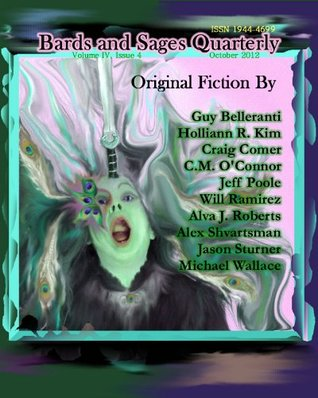 Bards and Sages Quarterly Volume 4 Issue 4 October 2012