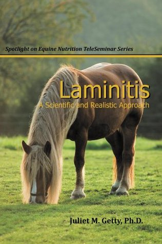 Laminitis: A Scientific and Realistic Approach (Spotlight on Equine Nutrition Teleseminar Series)