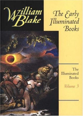 The Illuminated Books of William Blake, Volume 3: The Early Illuminated Books