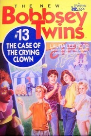 The Case of the Crying Clown (The New Bobbsey Twins, # 13)