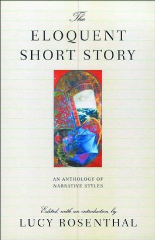 The Eloquent Short Story: An Anthology of Narrative Styles