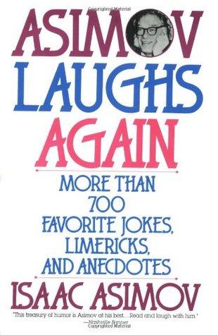 Asimov Laughs Again: More Than 700 Jokes, Limericks and Anecdotes