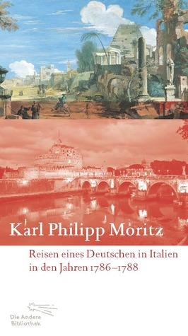 Reisen eines Deutschen in Italien in den Jahren 1786 bis 1788