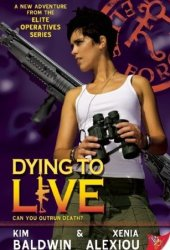 Dying to Live (Elite Operatives, #4) Pdf Book