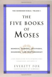The Five Books of Moses: Genesis, Exodus, Leviticus, Numbers, Deuteronomy: Genesis, Exodus, Leviticus, Numbers, Deuteronomy : A New Translation with Introductions, Commentary: 1