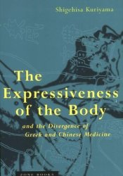 The Expressiveness of the Body and the Divergence of Greek and Chinese Medicine Pdf Book