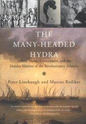 The Many-Headed Hydra: Sailors, Slaves, Commoners, and the Hidden History of the Revolutionary Atlantic Pdf Book