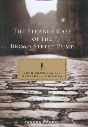 The Strange Case of the Broad Street Pump: John Snow and the Mystery of Cholera Pdf Book