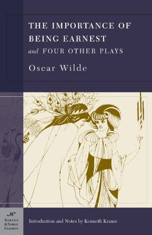 The Importance of Being Earnest and Four Other Plays