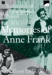Memories Of Anne Frank: Reflections of a Girlhood Friend Pdf Book
