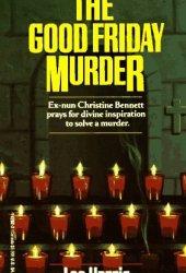 The Good Friday Murder (Christine Bennett, #1)