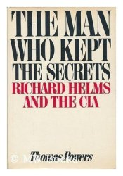 The Man Who Kept The Secrets: Richard Helms And The CIA Pdf Book