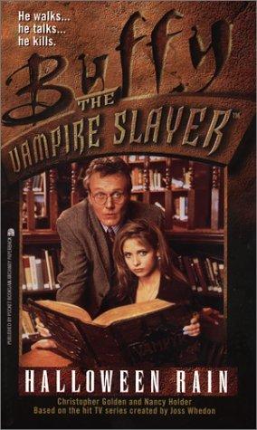 Halloween Rain (Buffy the Vampire Slayer: Season 1, #1)