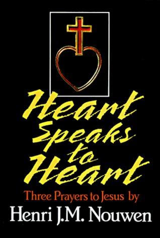 Heart Speaks to Heart: Three Prayers to Jesus