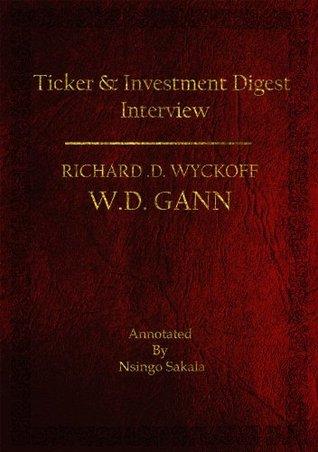 W.D Gann Ticker & Investment Digest Interview, 1909