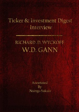 W.D Gann Ticker & Investment Digest Interview, 1909