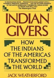 Indian Givers: How the Indians of the Americas Transformed the World Pdf Book