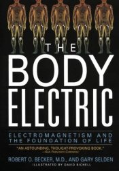 The Body Electric: Electromagnetism and the Foundation of Life Pdf Book