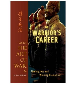 The Warrior's Career: Sun Tzu's The Art of War for Finding Jobs and Winning Promotions