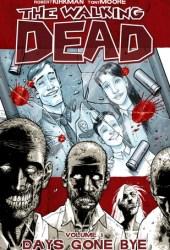 The Walking Dead, Vol. 1: Days Gone Bye Pdf Book
