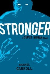 Stronger: A Super Human Clash (The New Heroes/Quantum Prophecy, #6)