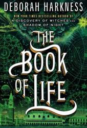 The Book of Life (All Souls Trilogy, #3) Pdf Book
