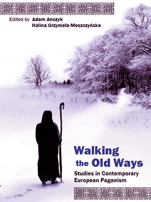 Walking the Old Ways: Studies in Contemporary European Paganism
