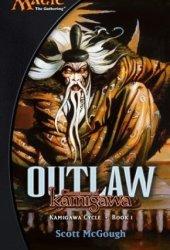 Outlaw: Champions of Kamigawa (Magic: The Gathering: Kamigawa Cycle, #1)