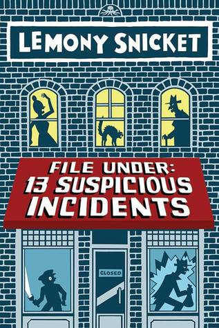 File Under: 13 Suspicious Incidents (All the Wrong Questions, #2.5)