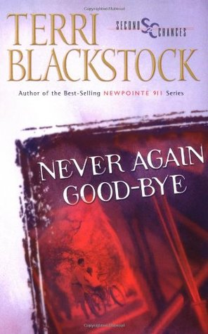 Never Again Good-bye (Second Chances, #1)