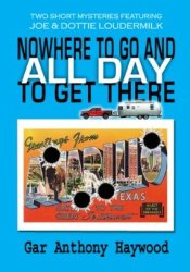 Nowhere to Go and All Day to Get There Pdf Book