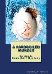 A Hardboiled Murder (Aggie Underhill Mystery, #4) Pdf Book