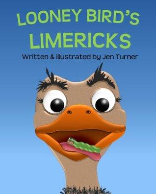 Looney Bird's Limericks