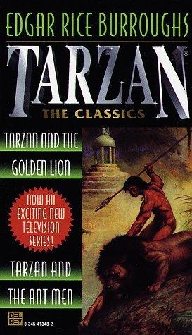 Tarzan and the Golden Lion/Tarzan and the Ant Men (Tarzan, #9-10)