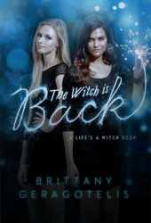 The Witch is Back (Life's a Witch, #3)