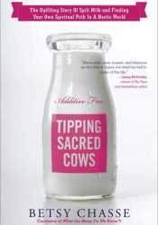Tipping Sacred Cows: The Uplifting Story of Spilt Milk and Finding Your Own Spiritual Path in a Hectic World Pdf Book