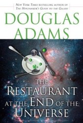 The Restaurant at the End of the Universe (Hitchhiker's Guide to the Galaxy, #2) Pdf Book