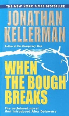 When the Bough Breaks (Alex Delaware, #1)