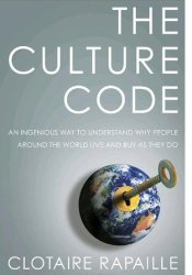 The Culture Code: An Ingenious Way to Understand Why People Around the World Buy and Live as They Do Pdf Book