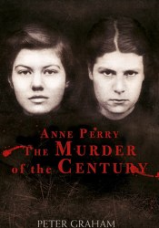 Anne Perry and the Murder of the Century Pdf Book