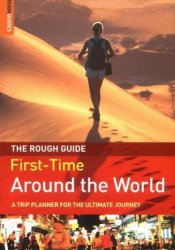 The Rough Guide First-Time Around the World: A Trip Planner for the Ultimate Journey Pdf Book