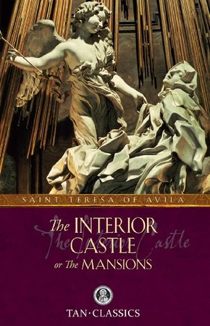 The Interior Castle (with Supplemental Reading: Catholic Prayers) [Illustrated]