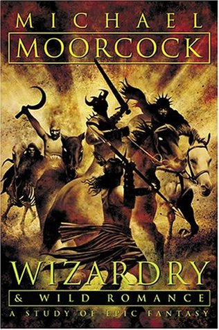 Wizardry and Wild Romance: A Study of Epic Fantasy